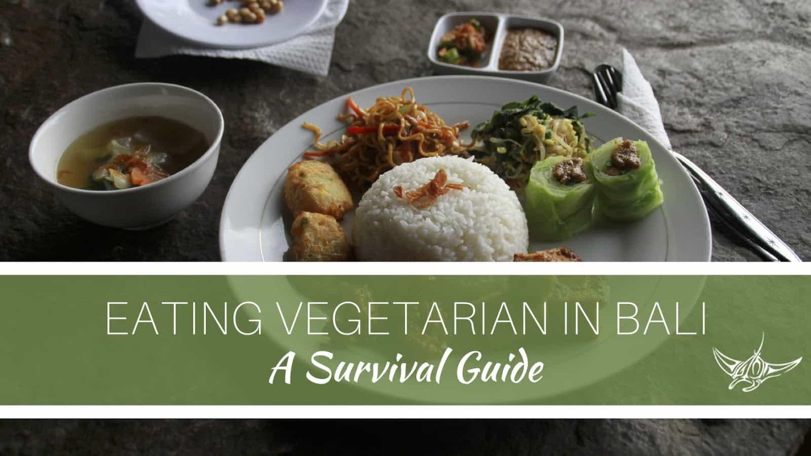 Eating Vegetarian in Bali